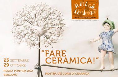 """""""Tutti Giù Per Terra"""" festeggia il 25° anno della fondazione con la mostra """"Fare ceramica""""- Bergamo"""