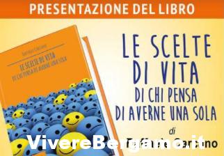 """Presentazione del libro """"Le scelte di vita di chi pensa di averne una sola"""" di Raffaele Carcano"""